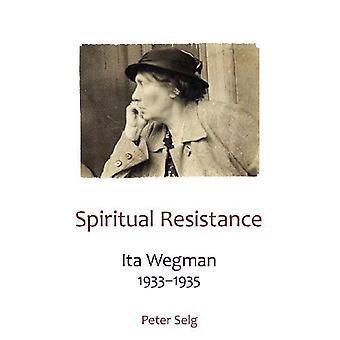 Résistance spirituelle: Ita Wegman, 1933-1935