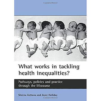 What Works in Tackling Health Inequalities?: Pathways, Policies and Practice Through the Lifecourse (Studies in Poverty, Inequality & Social Exclusion)