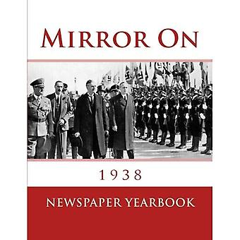 Mirror on 1938: Fascinating � Book Containing 120 Newspaper Front Pages from 1938 - Excellent Birthday Gift / Present Idea.
