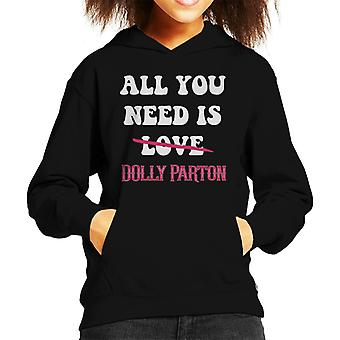 All You Need Is Dolly Parton Kid's Hooded Sweatshirt