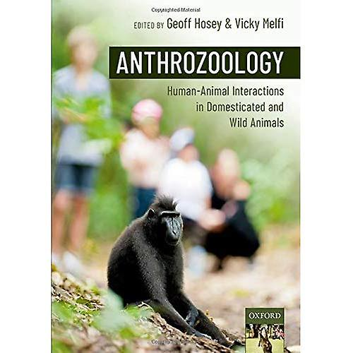 Anthrozoology  Huhomme-Animal Interactions in Domesticated and Wild Animals