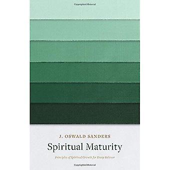 La maturité spirituelle: Principes de la croissance spirituelle pour tout croyant (engagement à la croissance spirituelle)