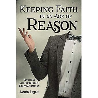 Keeping Faith in an Age of Reason: Refuting Alleged� Bible Contradictions