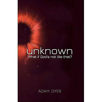 Unknown: What If God's not� like that?