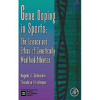 Gene Doping nello sport, la scienza e l'etica degli atleti geneticamente modificati da Schneider & Angela