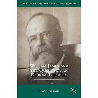 وليم جيمس والسعي من أجل الجمهورية الأخلاقية لي آند ثرونتفيت