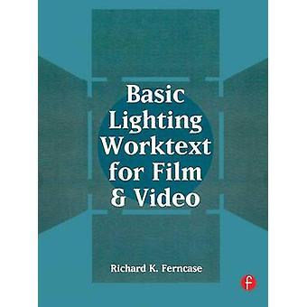 Basic Lighting Worktext for Film and Video by Ferncase & Richard K.