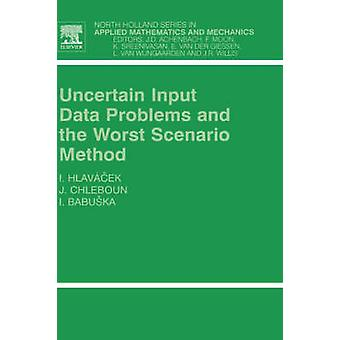 Problemi di incertezza dei dati di Input e il metodo peggiore Scenario da Chleboun & Jan