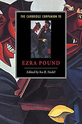 The Cambridge Companion to Ezra Pound by Nadel & Ira B.