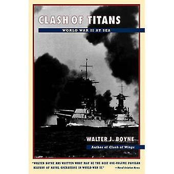Choque de titanes de la guerra mundial en el mar por Boyne y Walter J.