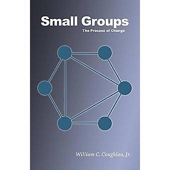 Petits groupes le processus de changement de Coughlan & C. Jr. de William