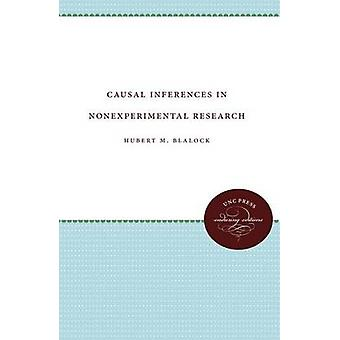 Causal Inferences in Nonexperimental Research by Blalock Jr. & Hubert M.