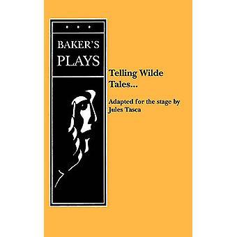 Telling Wilde Tales ... by Tasca & Jules