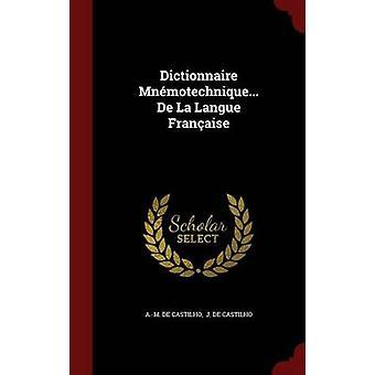 Dictionnaire Mnmotechnique... De La Langue Franaise by Castilho & A.M. de
