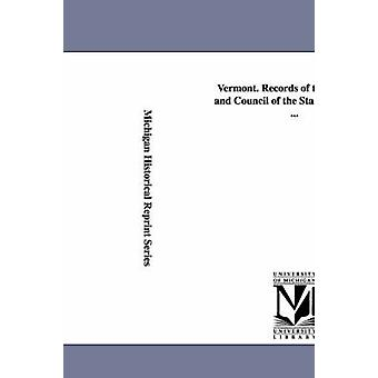 Vermont. Records of the Governor and Council of the State of Vermont ... by Walton EP & EP