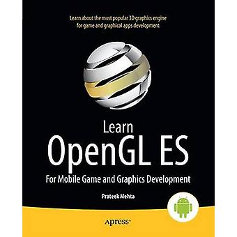 Learn OpenGL Es For Mobile Game and Graphics Development by Mehta & Prateek