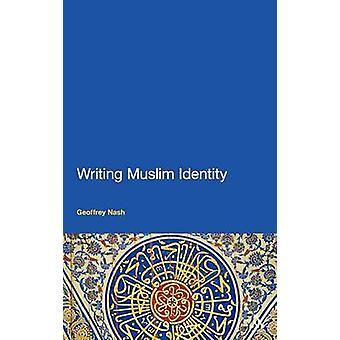 Writing Muslim Identity by Nash & Geoffrey