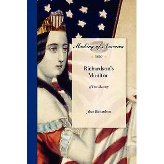 Richardsons Monitor of FreeMasonry Being a Practical Guide to the Ceremonies in All the Degrees Conferred in Masonic Lodges Chapters Encampments by Jabez Richardson