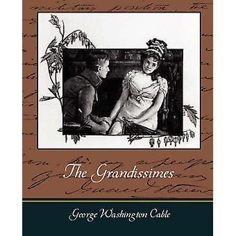 The Grandissimes by George Washington Cable & Washington Cabl