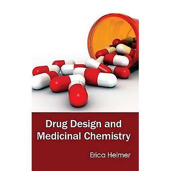 Drug Design and Medicinal Chemistry by Helmer & Erica