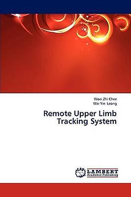 Remote Upper Limb Tracking System by Chee Woei Zhi