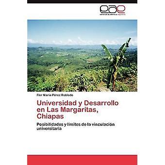 Universidad y Desarrollo En Las Margaritas Chiapas by P. Rez Robledo & Flor Mar