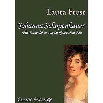 Johanna Schopenhauer by Frost & Laura