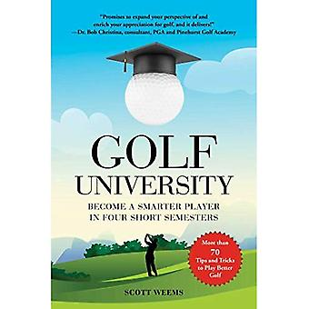 Golf University: Become a Better Putter, Driver, and More-the Smart Way