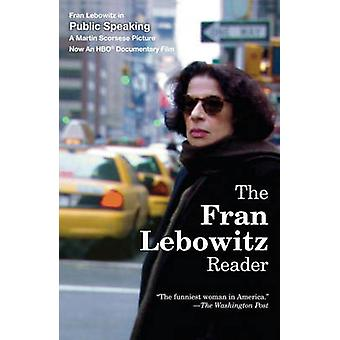 The Fran Lebowitz Reader by Fran Lebowitz - Fran Lebowitz - 978067976