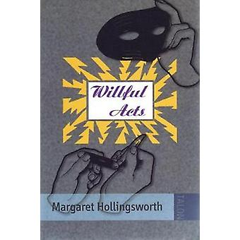 Willful Acts by Margaret Hollingsworth - 9780889223851 Book