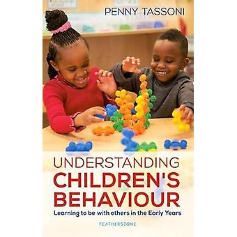 Understanding Children's Behaviour - Learning to be with others in the