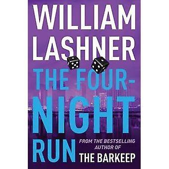 The Four Night Run by William Lashner - 9781503933248 Book