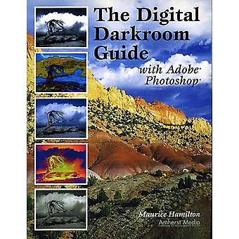 The Digital Darkroom Guide with Adobe Photoshop by Maurice Hamilton -