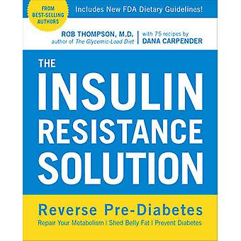 The Insulin Resistance Solution - Reverse Pre-Diabetes - Repair Your M