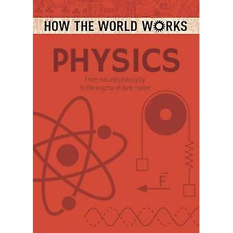 How the World Works - Physics by Anne Rooney - 9781784286644 Book