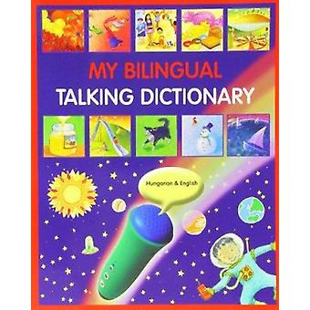 My Bilingual Talking Dictionary in Hungarian and English - 9781846116