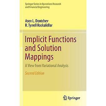 Implicit Functions and Solution Mappings by Asen L Dontchev