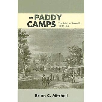 The Paddy Camps: The Irish of Lowell, 1821–61