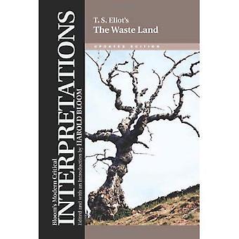 The Waste Land: T.S. Eliot (Modern Critical Interpretations)