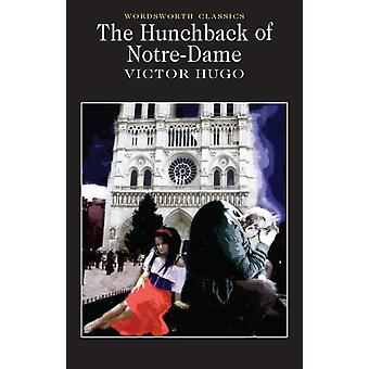 The Hunchback of Notre-Dame (Wordsworth Collection) (Wordsworth Classics) (Paperback) by Hugo Victor