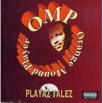 OMP-Orange monticule joueur - importation USA Playaz Talez [CD]
