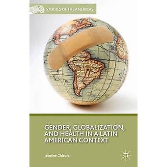 Globalizzazione e salute in un contesto latinoamericano da Gideon & Jasmine di genere