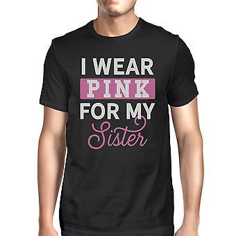 Ik draag roze voor mijn zus Mens borst kanker bewustzijn Shirt zwart