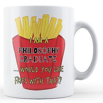 Jestem absolwentem filozofii... Czy chciałbyś Fries z tym? -Kubek drukowane