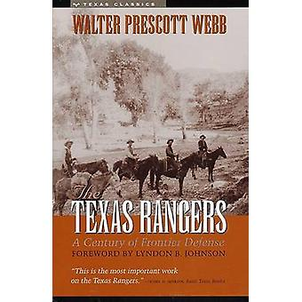 The Texas Rangers - A Century of Frontier Defense (2nd Reprinted editi