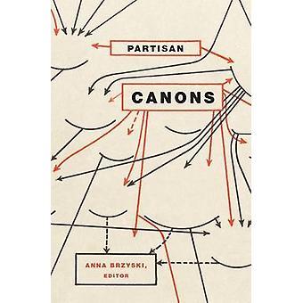 Partisan Canons by Anna Brzyski - 9780822341062 Book