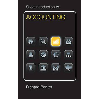 Short Introduction to Accounting Dollar Edition by Richard Barker - 9