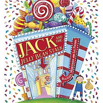Jack and the Jelly Bean Stalk by Liz Pichon - Rachael Mortimer - 9781