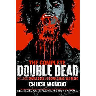 The Complete Double Dead by Chuck Wendig - 9781781084205 Book
