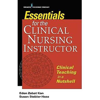Essentials for the Clinical Nursing Instructor - Clinical Teaching in